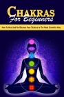Chakras For Beginners: How To Heal And Re-Balance Your Chakras In The Most Scientific Way: Chakra Healing Book Spanish Cover Image