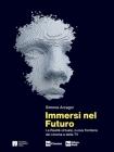 Immersi nel futuro La realtà virtuale, nuova frontiera del cinema e della TV Cover Image