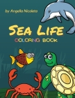 Sea Life Coloring Book: For Kids Ages 4-8 Activity Book For Young Boys and Girls Cover Image