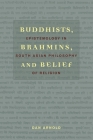 Buddhists, Brahmins, and Belief: Epistemology in South Asian Philosophy of Religion Cover Image