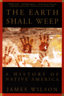 The Earth Shall Weep: A History of Native America Cover Image