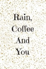 Rain, Coffee And You: Lovely Notebook With Beautiful Quote Perfect For Gifts (6x9) Cover Image