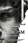 COMMUNICATION SKILLS TRAINING AND STOICISM 2 IN 1 Bundle Cover Image