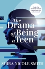 The Drama of Being A Teen: Staggering Stories of Teenager Trauma and How to Overcome It Cover Image
