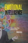 Emotional Intelligence: How To Use Emotional Intelligence, What It Is And Discover Your Emotions Cover Image