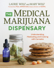 The Medical Marijuana Dispensary: Understanding, Medicating, and Cooking with Cannabis Cover Image