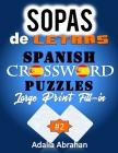 Sopas de Letras Spanish Crossword Puzzles Large Print Fill-in: Un Libro De Acertijo De Palabras En Español De Gran Tamaño Lleno De Impresión Para Adul Cover Image