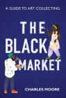 The Black Market: A guide to art collecting Cover Image
