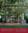 At Home in the Heart of the Horseshoe: Life in the University of South Carolina President's House Cover Image