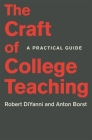 The Craft of College Teaching: A Practical Guide (Skills for Scholars) Cover Image