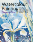 Watercolour Painting Step-by-Step (Step-by-Step Leisure Arts) Cover Image