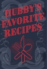 Hubby's Favorite Recipes - Add Your Own Recipe Book Cover Image