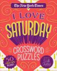 The New York Times I Love Saturday Crossword Puzzles: 50 Challenging Puzzles Cover Image