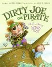 Dirty Joe, the Pirate: A True Story Cover Image
