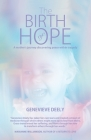 The Birth of Hope: A Mother's Journey Discovering Peace Within Tragedy Cover Image
