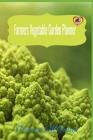 Farmers Vegetable Garden Planners: Natural Garden Cover Image