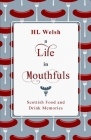 A Life in Mouthfuls: Scottish Food and Drink Memories Cover Image