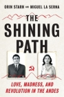 The Shining Path: Love, Madness, and Revolution in the Andes Cover Image