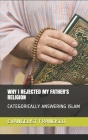 Why I Rejected My Father's Religion: Categorically Answering Islam Cover Image