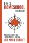 How to Homeschool in Canada: A Travel Guide For Your Homeschooling Journey Cover Image