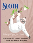 Sloth Coloring Pages for Adult: A Hilarious Fun Coloring Gift Book for Sloth Lovers & Adults Relaxation with Stress Relieving Sloth Designs and Funny Cover Image