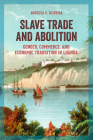 Slave Trade and Abolition: Gender, Commerce, and Economic Transition in Luanda (Women in Africa and the Diaspora) Cover Image