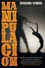 Manipulación: Aprende sobre Lenguaje Corporal, PNL y Cómo Analizar, Leer, Influenciar y Persuadir a las Personas Para Ser un Profesi Cover Image