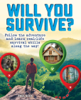 Will You Survive?: Follow the adventure and learn real-life survival skills along the way! Cover Image