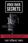 Voice Over Secrets: 22 Successful Voice Actors & Voice Over Artists Share Their Best Experience-based Tips Cover Image
