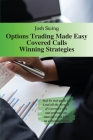 Options Trading Made Easy Covered Calls - Winning Strategies: Step by step guide to Lead all the Secrets of Covered Calls and generate an Amazing Cash Cover Image