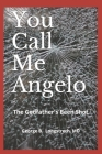 You Call Me Angelo: The Godfather's Been Shot Cover Image