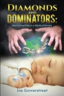 Diamonds and Dominators: How to Feel Free in a World of Slavery Cover Image