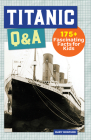Titanic Q&A: 100+ Fascinating Facts for Kids Cover Image