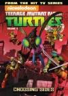Teenage Mutant Ninja Turtles Animated Volume 5: Choosing Sides (TMNT Animated Adaptation #5) Cover Image