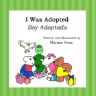 I Was Adopted: Soy Adoptada Cover Image
