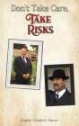 Don't Take Care, Take Risks Cover Image