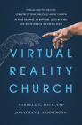 Virtual Reality Church: Pitfalls and Possibilities (Or How to Think Biblically about Church in  Your Pajamas, VR Baptisms, Jesus Avatars, and Whatever Else is Coming Next) Cover Image