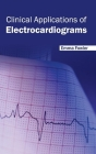 Clinical Applications of Electrocardiograms Cover Image