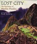 Lost City: The Discovery of Machu Picchu Cover Image
