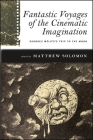 Fantastic Voyages of the Cinematic Imagination: Georges Méliès's Trip to the Moon [With DVD] (Suny Series) Cover Image