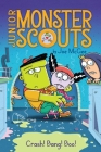 Crash! Bang! Boo! (Junior Monster Scouts #2) Cover Image
