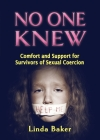 No One Knew: Comfort and Support for Survivors of Sexual Coercion Cover Image