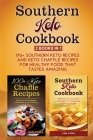 Southern Keto Cookbook 2 Books in 1: 170+ Southern Keto Recipes and Keto Chaffle Recipes for Healthy Food that Tastes Amazing Cover Image