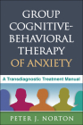 Group Cognitive-Behavioral Therapy of Anxiety: A Transdiagnostic Treatment Manual Cover Image