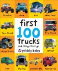First 100 Trucks: And Things That Go Cover Image