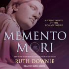 Memento Mori: A Crime Novel of the Roman Empire Cover Image