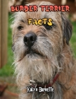 Border Terrier Facts: BORDER TERRIER fact for girl age 1-10 BORDER TERRIER fact for boy age 1-10 facts about all about BORDER TERRIER Cover Image