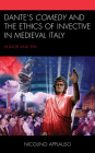 Dante's Comedy and the Ethics of Invective in Medieval Italy: Humor and Evil (Studies in Medieval Literature) Cover Image