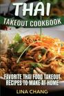 Thai Takeout Cookbook: Favorite Thai Food Takeout Recipes to Make at Home Cover Image