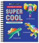 Brain Games - Sticker by Letter: Super Cool - 3 Sticker Books in 1 (30 Images to Sticker: In the Wild, Dinosaurs, Ocean Fun) Cover Image